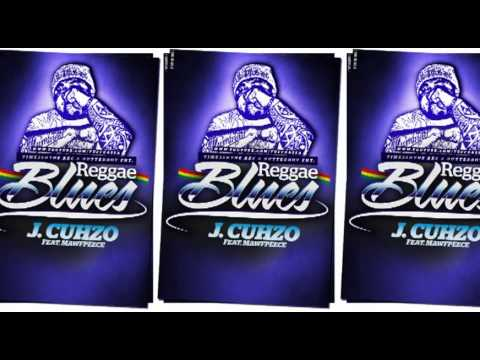J.CUHZO  FT. MAWFPEECE - REGGAE BLUES