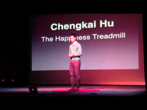 The happiness treadmill | Chengkai Hu | TEDxEastBrunswickHighSchool
