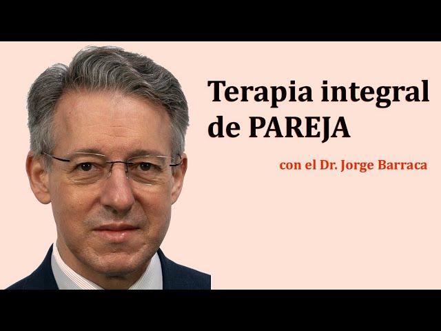 TERAPIA INTEGRAL DE PAREJA - Entrevista con Jorge Barraca
