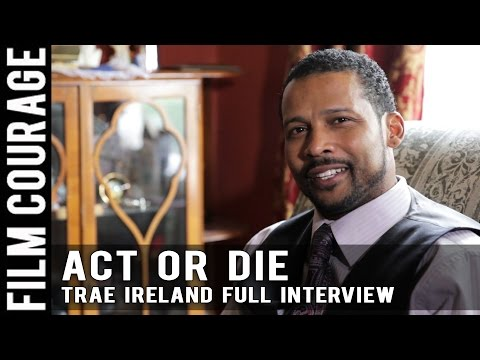 I'd Rather Die Pursuing Acting Than Do Anything Else - Full Interview with Trae Ireland