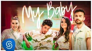 Zé Felipe - My Baby feat. Naiara Azevedo e Furacão Love (Clipe Oficial)