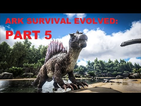 LET US PLAY: ARK SURVIVAL EVOLVED - PART 5