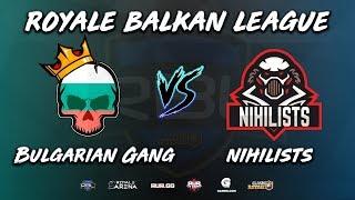 Clash Royale | Bulgarian Gang vs Nihilists (Royale Balkan League)