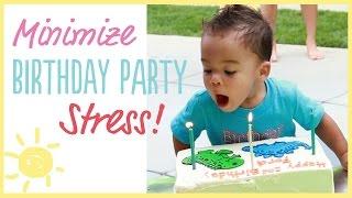 T PS  Minimize Birthday Party STRESS