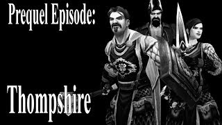 The Road to Redemption (A WoW Machinima Series) - Prequel Episode: Thompshire