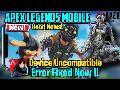 Good News! Apex Legends Mobile Device Not Compatible Error Fixed | Apex Mobile Device Not Supported