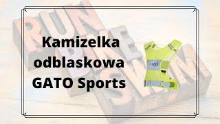 Kamizelka odblaskowa dla sportowców Gato Sport - omówienie i recenzja produktu.