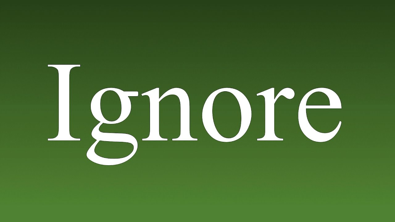 Ignore - Meaning and How To Pronounce - YouTube