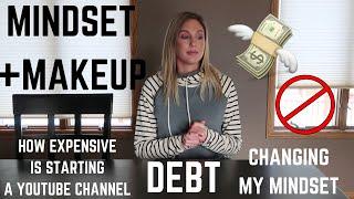MINDSET + MAKEUP EPISODE 1   MAKEUP CHANNEL + DEBT
