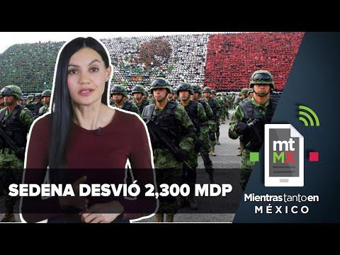 Ejército mexicano: acusado de desvíos millonarios y ejecución de civiles   Mientras Tanto en México