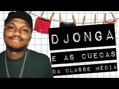 DJONGA E AS CUECAS DA CLASSE MÉDIA #meteoro.doc