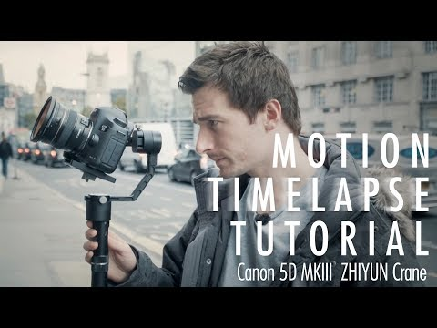 Motion Timelapse Tutorial │Canon 5D MKIII │ ZHIYUN Crane