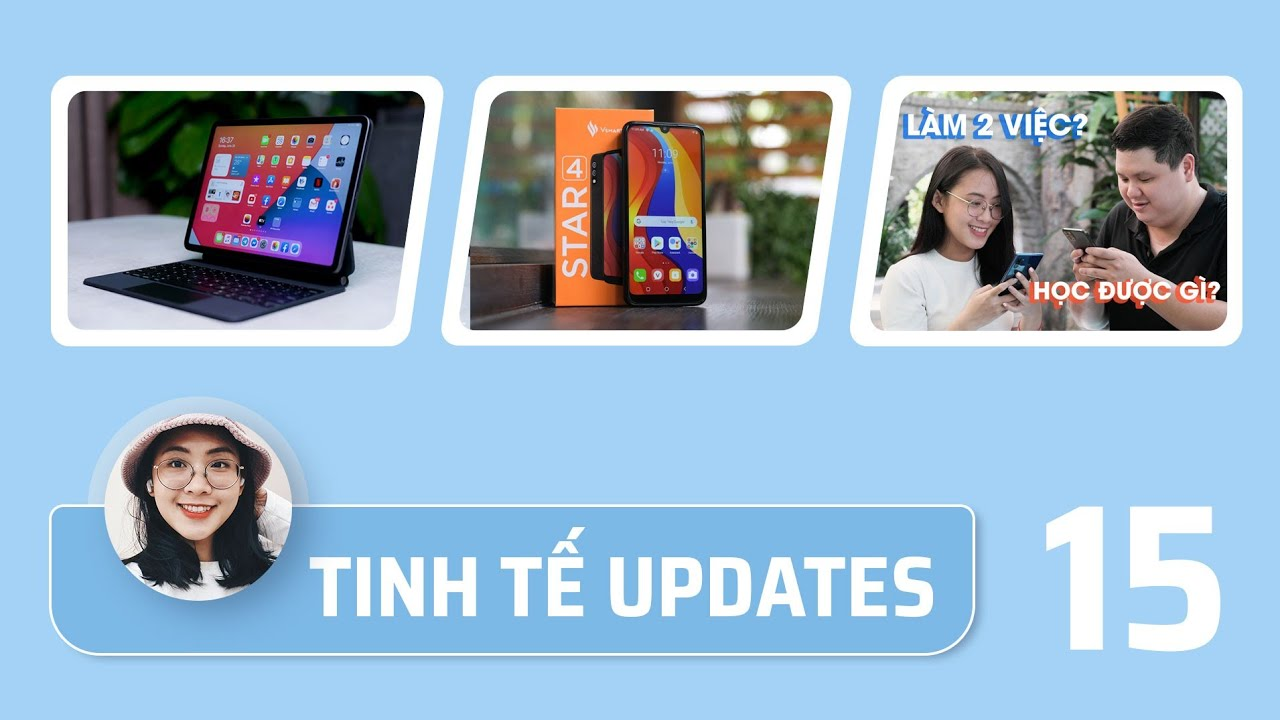 Tinh tế Updates #15: Review Magic Keyboard cho iPad Pro, mở hộp Vsmart Star 4