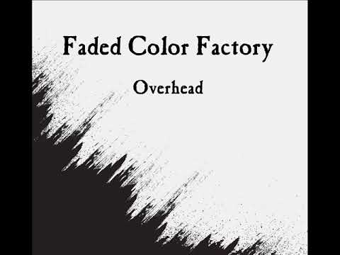 Faded Color Factory - Overhead (Instrumental)