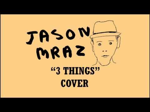 Jason Mraz - 3 Things (Cover)