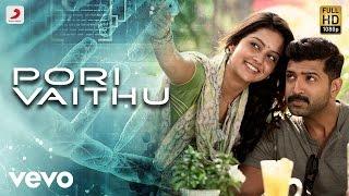 Pori VaithuVideo song HD Kuttram 23 | Arun Vijay, Vishal Chandrashekhar, Vijay Prakash, Shweta Mohan