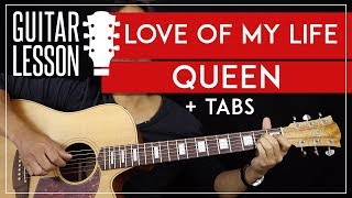 Love Of My Life Guitar Tutorial - Queen Acoustic Guitar Lesson 🎸 |TABS + Fingerpicking|