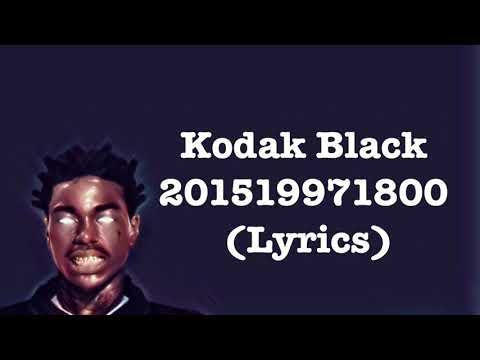 Kodak Black - 201519971800 (Lyrics)