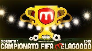 CAMPIONATO FIFA MELAGOODO 2015 - 1a GIORNATA