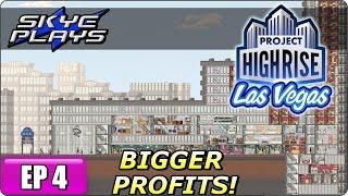 Project Highrise LAS VEGAS Part 4 ►BIGGER PROFITS!◀ Gameplay/Let