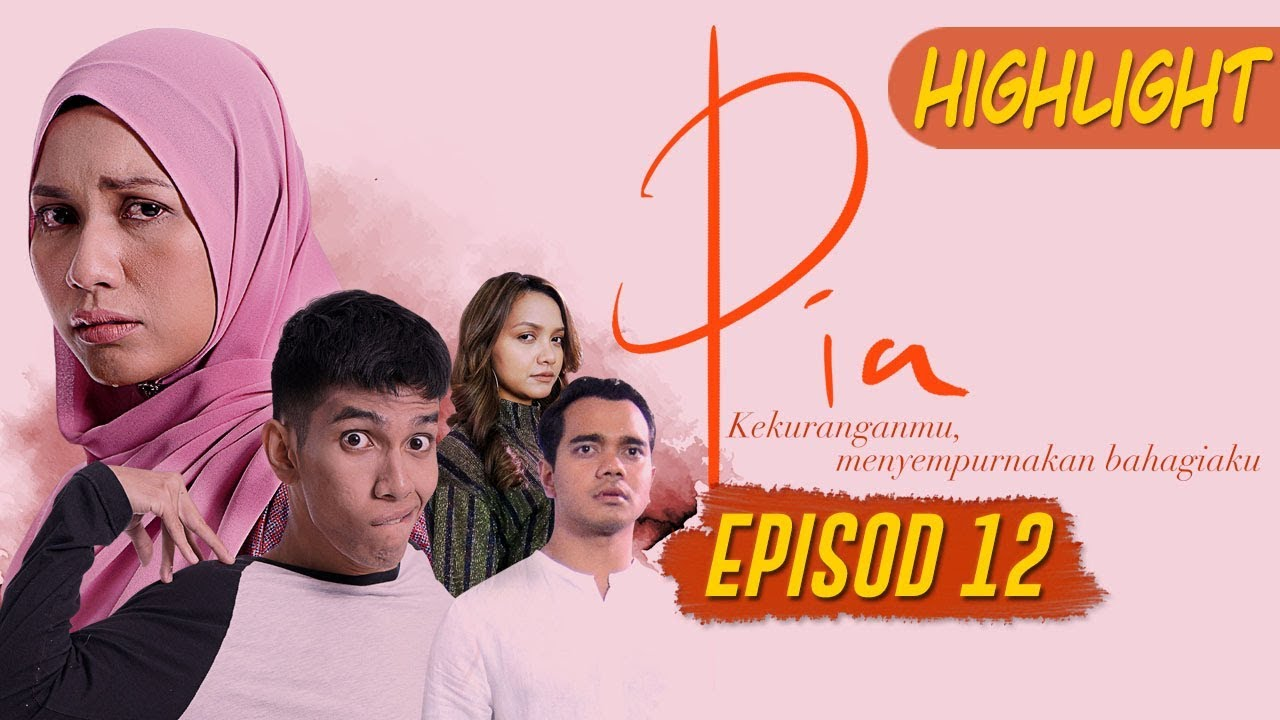 Highlight Episod 12 Pia 2019 Youtube