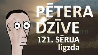 Pētera dzīve - ligzda (121. sērija)