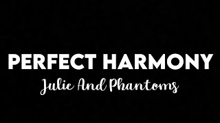 Download (1 HOUR) Julie And The Phantoms - Perfect Harmony