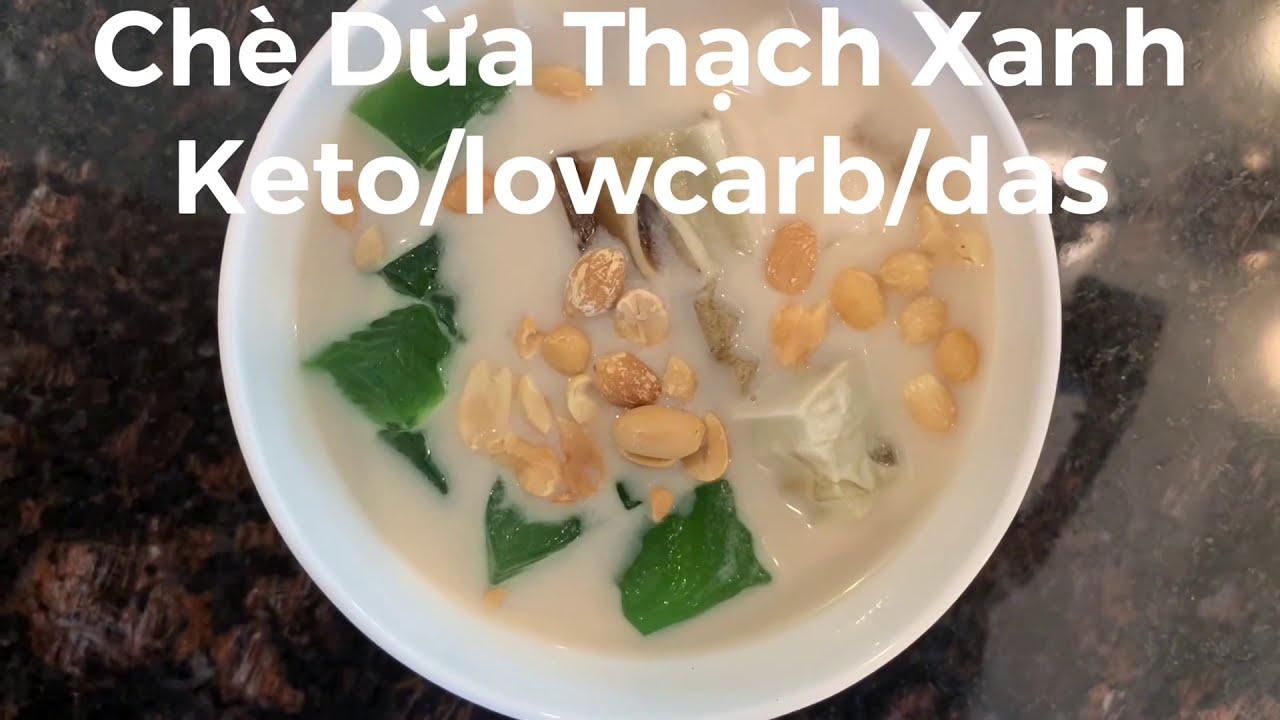 Chè Dừa,Thạch Xanh ,nha đam keto/lowcarb/Das.Ăn ngon-eo thon