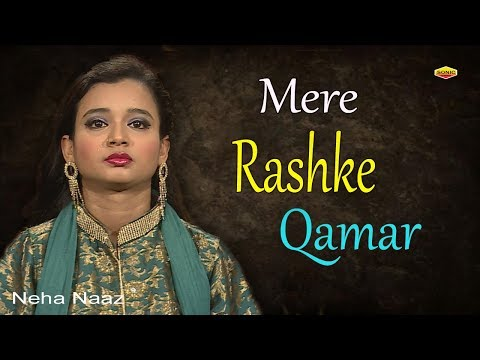 Mere Rashke Qamar || Latest Neha Naaz Song 2018 | Full HD Video