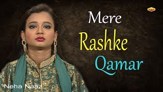 Gambar cover Mere Rashke Qamar || Latest Neha Naaz Song 2018 | Full HD Video