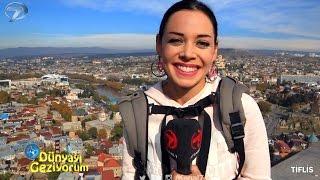 Dünyayı Geziyorum - Tiflis - 13 Aralık 2015