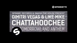 Dimitri Vegas & Like Mike - CHATTAHOOCHEE (Tomorrowland 2013 Anthem)