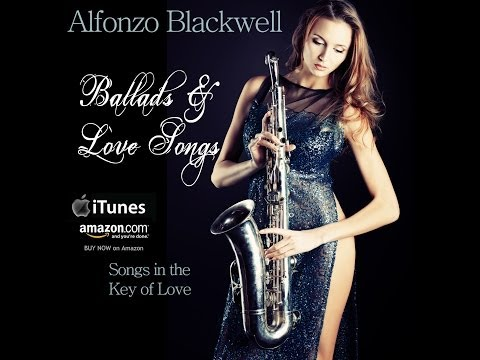 image Smooth Jazz Ballads & Love Songs by saxophonist Alfonzo Blackwell