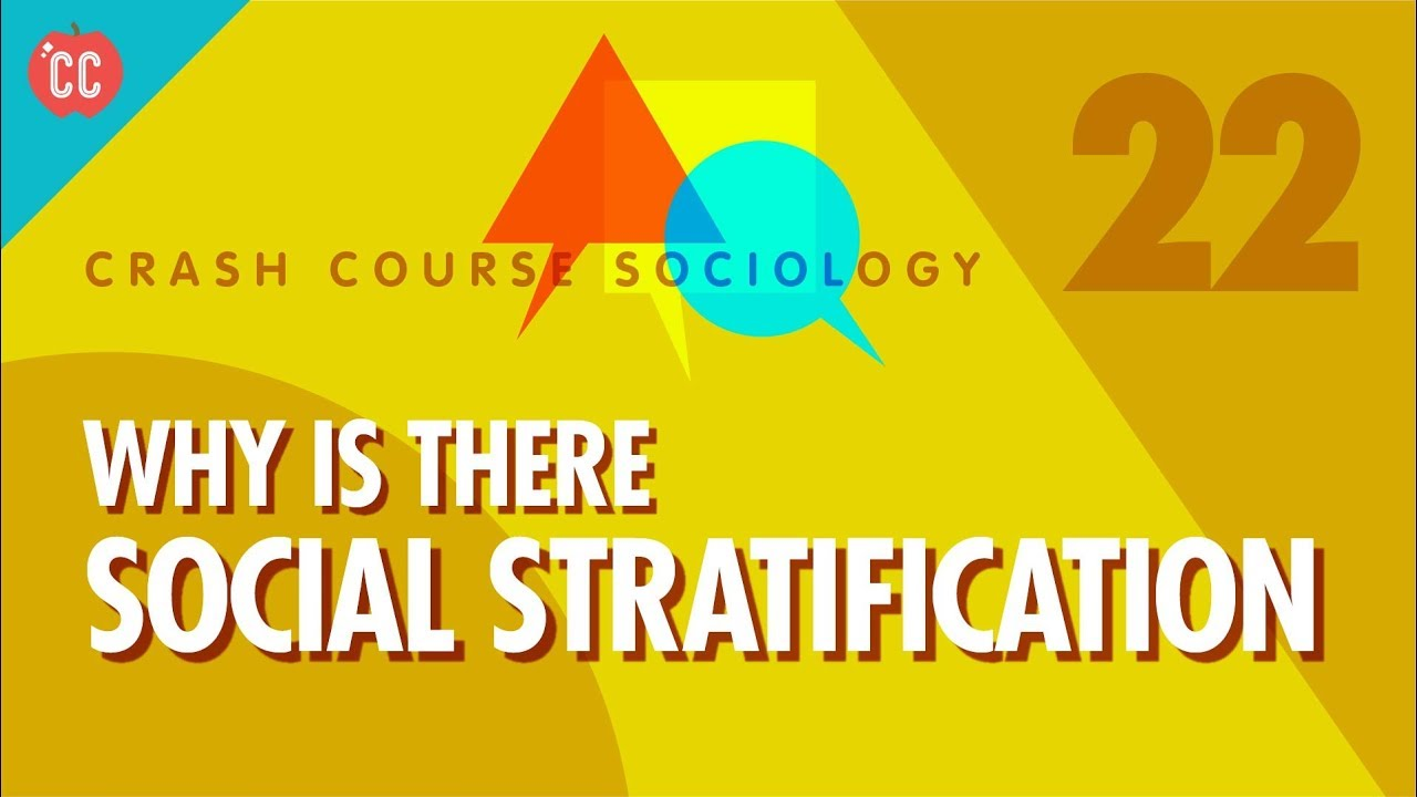 why is there social stratification crash course sociology 22