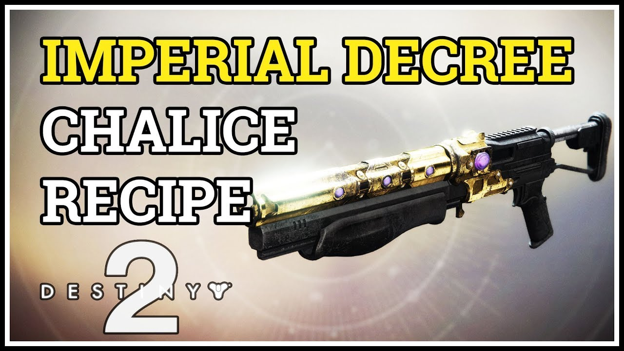Destiny 2 Imperial Decree Chalice Recipe Combination