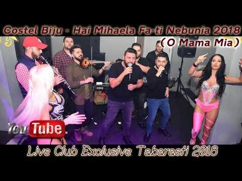 Costel Biju 2018 - Hai Mihaela Fa-ti Nebunia (O Mama Mia) Live Club Exclusive Tabarasti