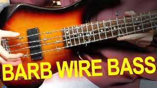 The Impossible To Play BARBED WIRE BASS