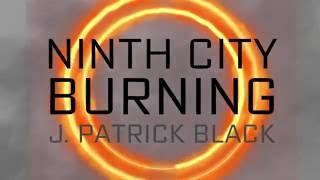 Ninth City Burning -- Trailer 1