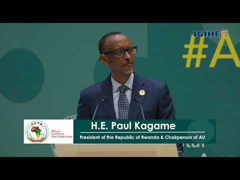 President Kagame Opening the African Continent Free Trade Area (AfCFTA) Business Forum