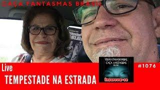 Tempestade na estrada Caça fantasmas Brasil #1076