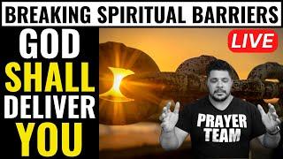 ( ONLINE PRAYER LIVE ) GOD SHALL DELIVER YOU - PRAYER TO BREAK SPIRITUAL BARRIERS