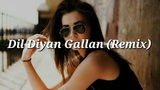 Dil Diyan Gallan (Remix) DJ Hitu