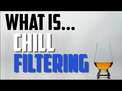 What is Chill Filtering?