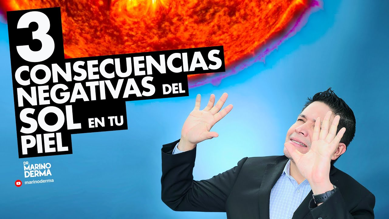 3 CONSECUENCIAS NEGATIVAS DEL SOL / MANCHAS EN LA PIEL || DR MARINO DERMATOLOGO dermatologo melasma