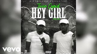 Gambar cover Twin Cupid - Hey Girl (Official Audio)