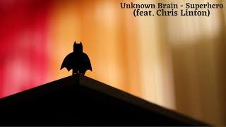 Download Mp3 Unknown Brain - Superhero  Feat. Chris Linton