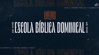 ESCOLA BIBLICA DOMINICAL - 25/07