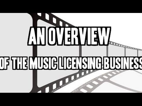 An Overview Of The Music Licensing Business