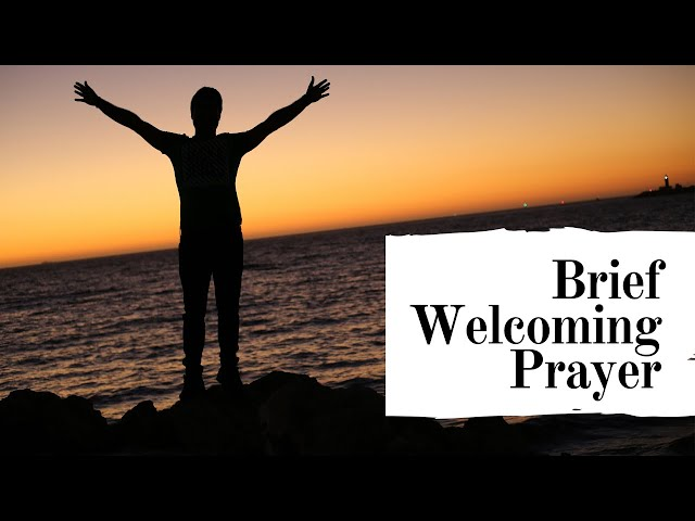 Grace Quickies: Brief Welcoming Prayer