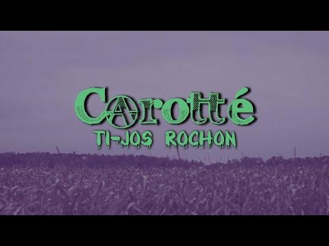 Carotté - Ti-Jos Rochon ( Lyrics Vidéo )